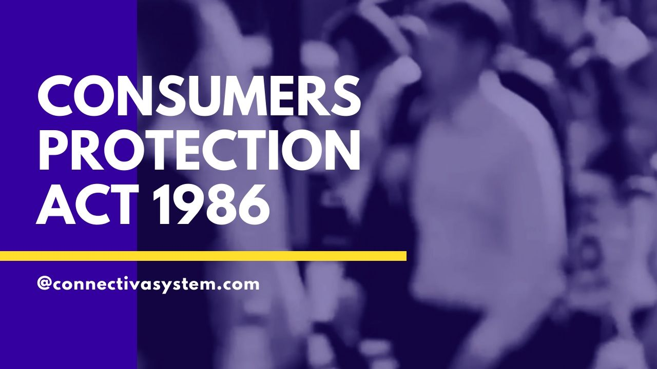 CONSUMERS PROTECTION ACT 1986