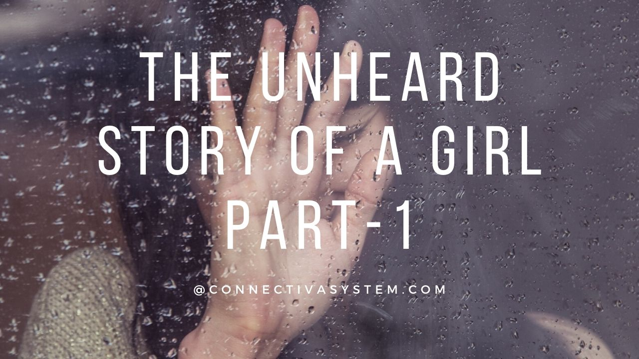 The unheard story of a girl Part 1