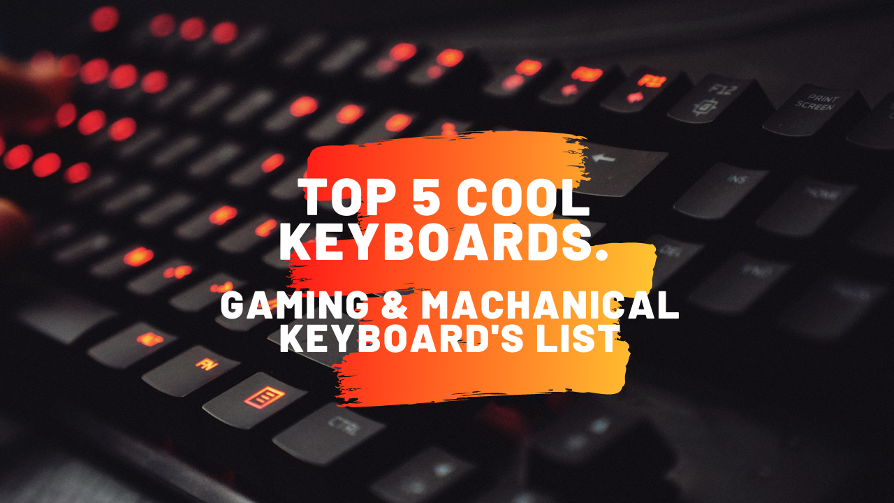 Top 5 Cool Keyboards
